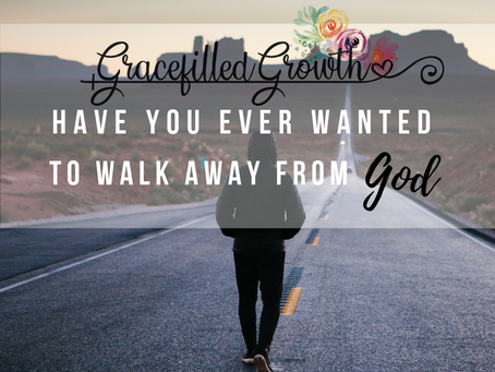 Have you ever wanted to walk away from God?