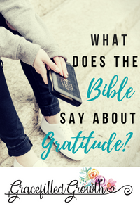 Scripture about giving thanks. Bible verses about thankfulness. What does God say about gratitude? Choose gratitude. Give thanks. God's Word.
