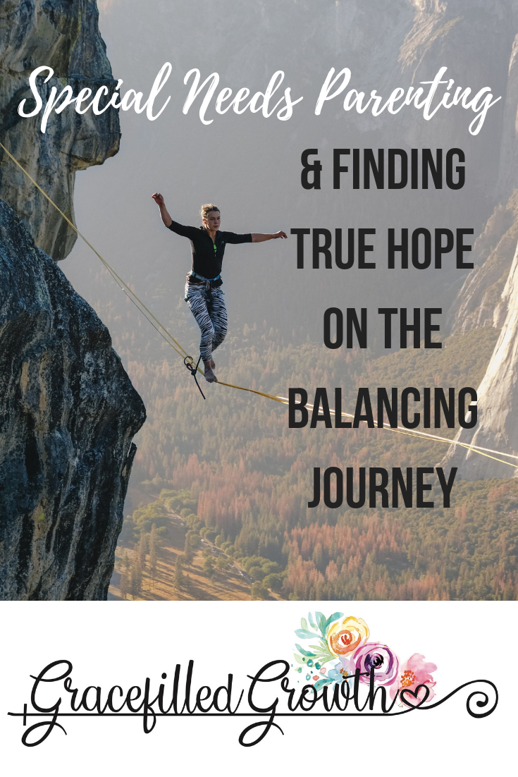 Finding true hope. Faith. Parenting a special needs child. Parenting a child with a progressive disease or diagnosis. Finding balance. Hope and heartache.