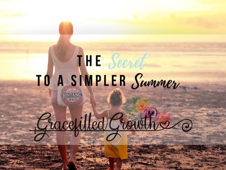 The Secret to a Simpler Summer