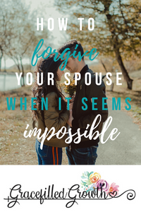 How to forgive. Forgiveness. Offering forgiveness. Marriage.
