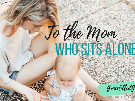 To the Special Needs Mom Who Sits Alone