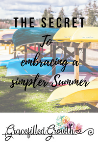 Motherhood. Releasing summertime expectations. The secret to a simpler summer. How to have a simpler summer.