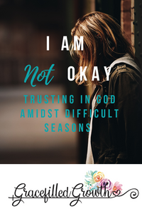 I am not okay. When God says No. Grief. Foster Parent loss. Motherhood. Why hasn't God answered my prayers?
