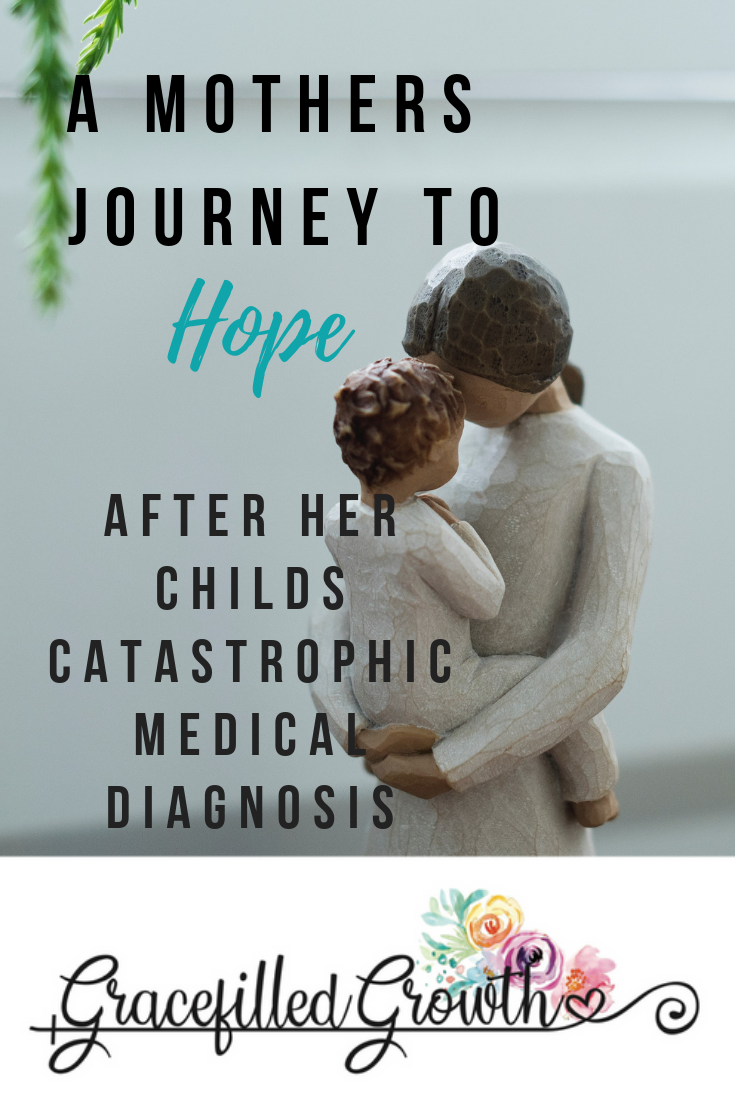A Mother's Journey to hope. Faith amidst a catastrophic medical diagnosis. Special Needs Parenting. Surrender.