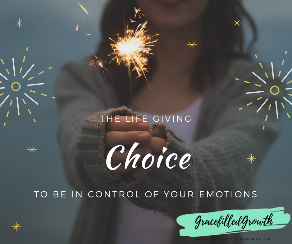 It's important to learn how to control our emotions rather than allowing our emotions to control us. The great news is, you have a choice!