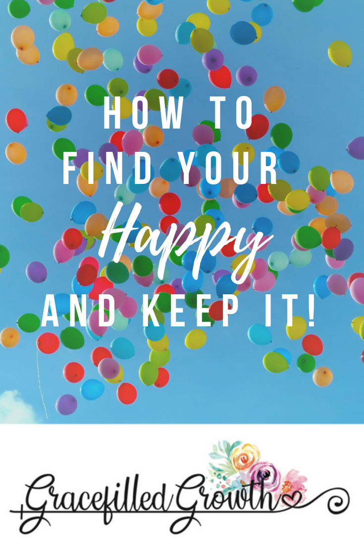 The secret to happiness. Finding happy. Choosing happiness. How to be happy. What must I do to be happy?