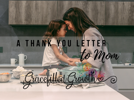 A Thank you Letter to Mom