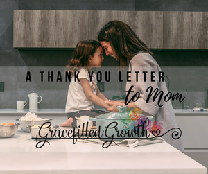 Happy Mother's Day. How to tell mom thank you. A thank you letter to mom. Motherhood.
