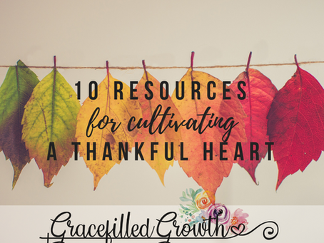 Top 10 Resources for Cultivating Thanksgiving