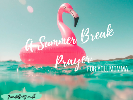 Surrendering Your Summer: A Prayer for You, Momma