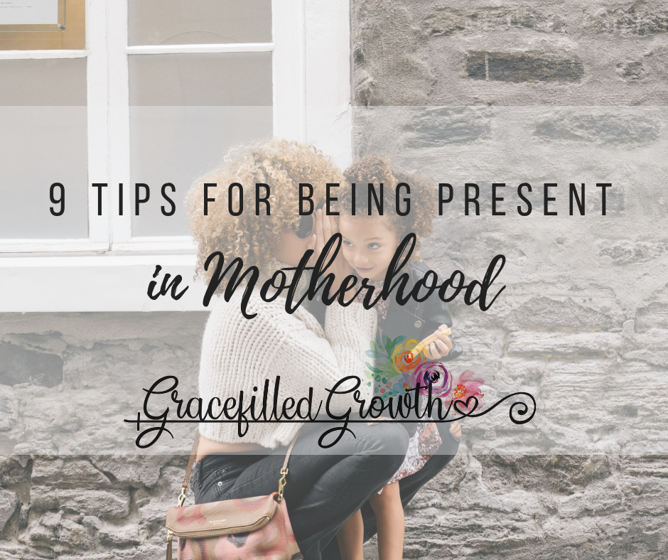 How can I be more present in motherhood? How to be an intentional parent. Motherhood. Present mothering.