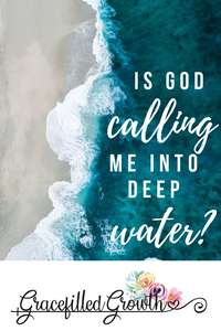 Is God calling me into the deep water? Faith. Living out your calling. Sinking. Struggling.