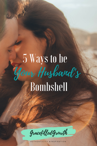 How to be your husband's bombshell. Here are 5 simple ways.