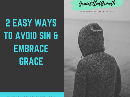 2 Easy Ways to Avoid Sin & Embrace Grace