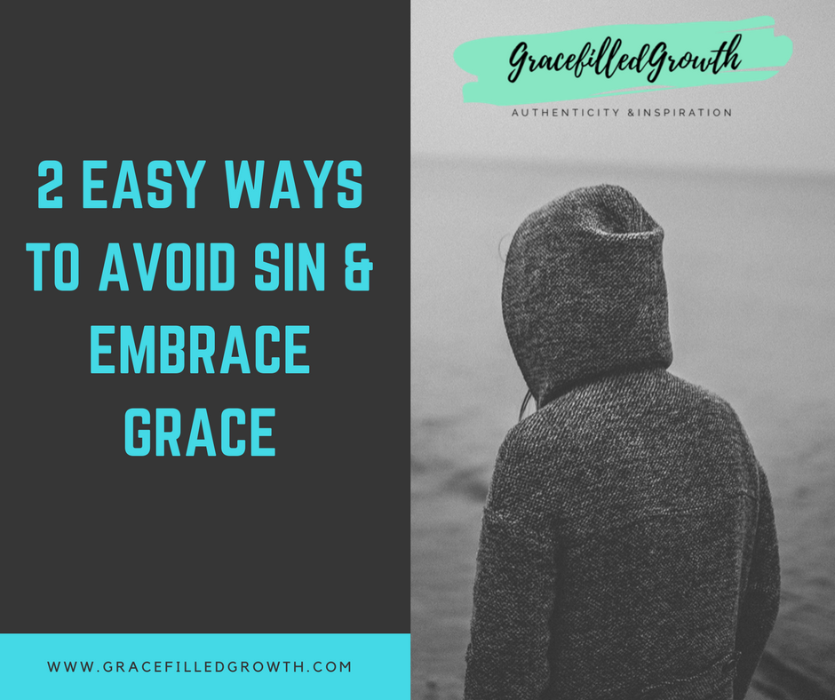 2 easy ways to avoid sin and embrace grace. Sinner. Avoiding Sin. Temptation. Grace. I choose Grace. Faith.