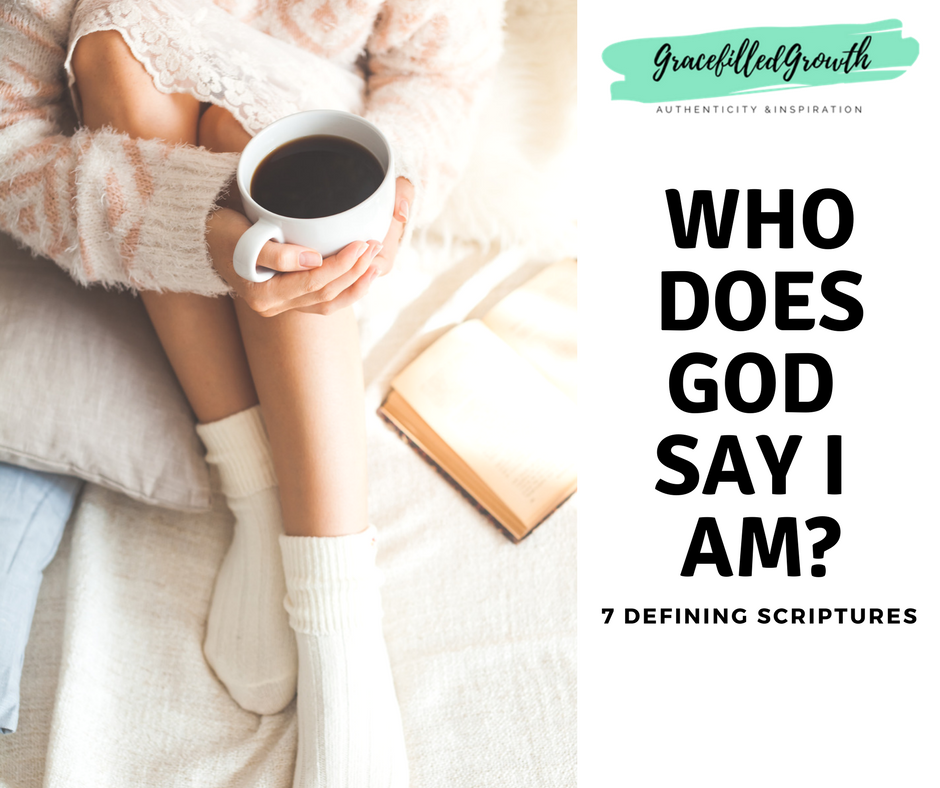 Who does God say I am? 7  Scripture affirmations. Biblical identity. Who I am in Christ.