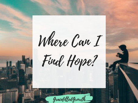 Where Can I Find Hope?