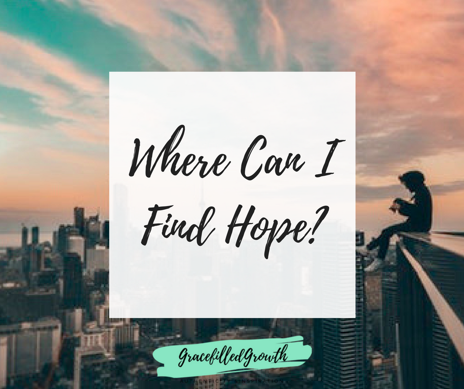 Hope. Faith. True hope. Hope in Christ alone. Where can I find hope?