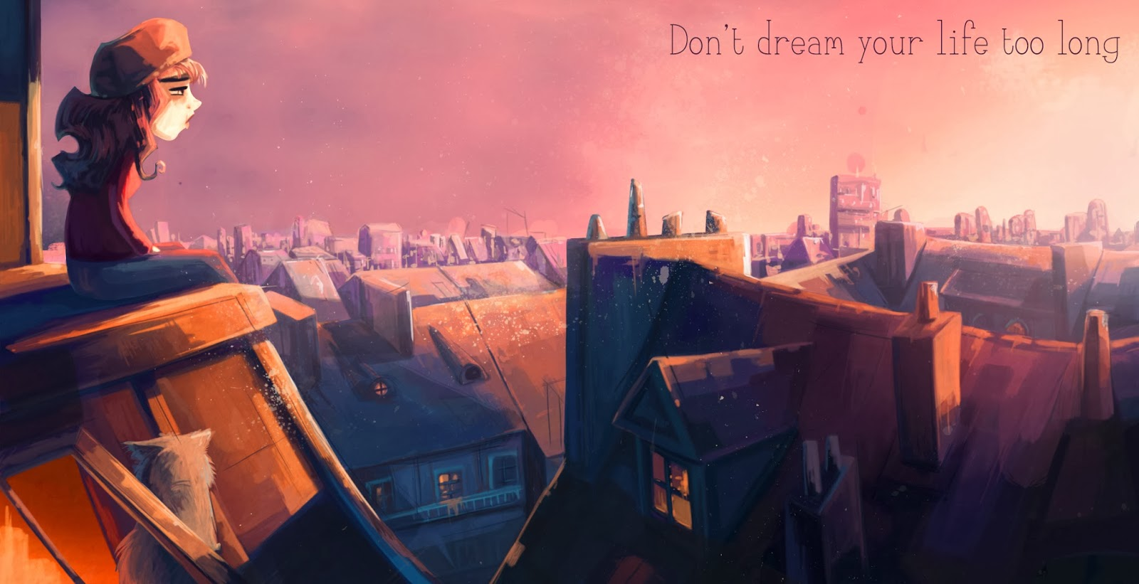 Don't dream your life too long