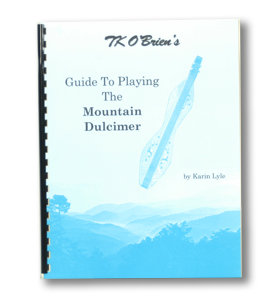 TK O'Brien's Guide to Playing the Mountain Dulcimer