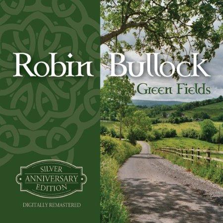 Robin Bullock - Green Fields
