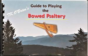 TK's Guide to Playing the Bowed Psaltery Book
