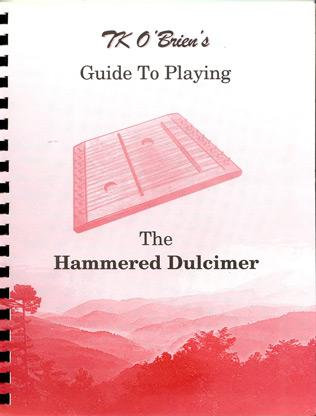 TK O'Brien's Guide to Playing the Hammered Dulcimer