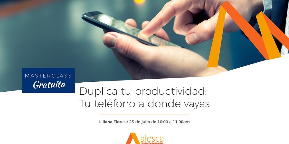 Duplica tu productividad: Tu telefono a donde vayas