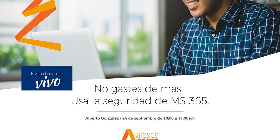 No gastes de más: Usa la seguridad de MS 365