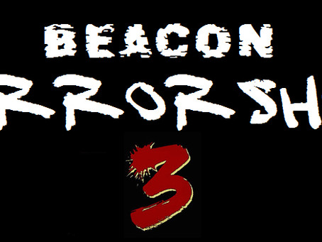 Announcing the Line-Up for Beacon HorrorShow 3!!