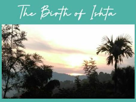 The Birth of Ishta