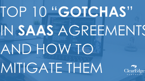 """Top 10 """"Gotchas"""" in SaaS Agreements and How to Mitigate Them"""