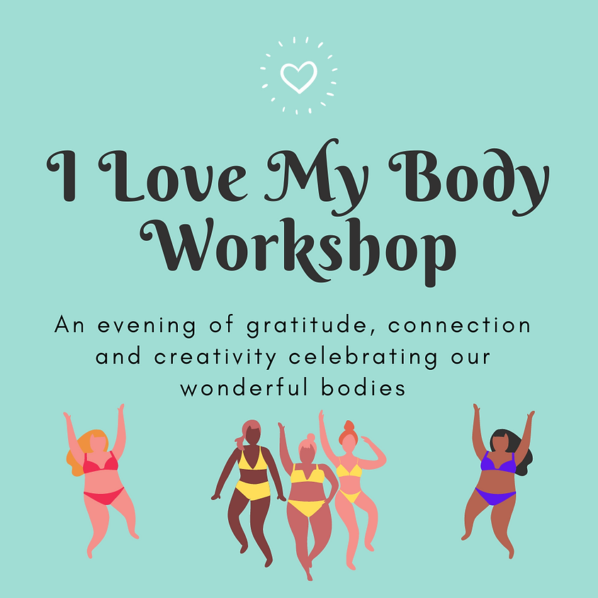I Love My Body - Gratitude Workshop