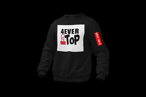 4 Ever on Top Sweatshirt