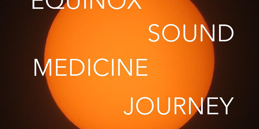 Equinox Sound Medicine Journey