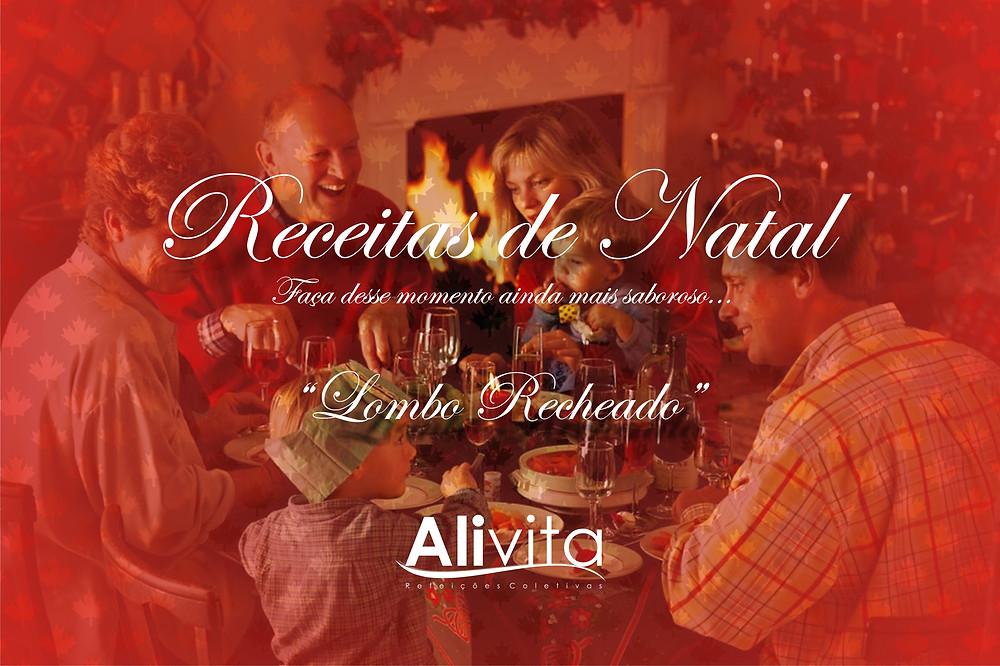 Receita de Natal Lombo Recheado - Alivita Refeições Coletivas