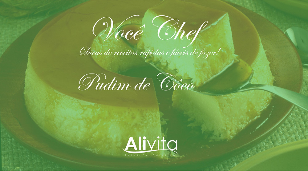 Receita de Pudim de Coco - Alivita Refeições Coletivas
