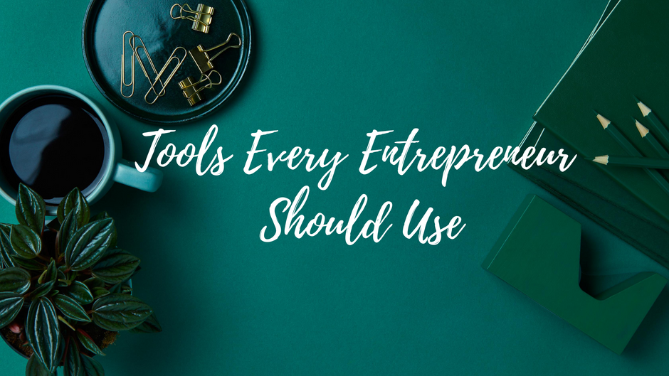 Tools Every Entrepreneur Should Use