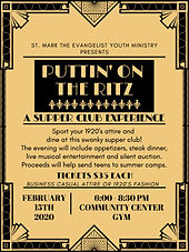 St. Mark the Evangelist Youth Ministry invites you to Puttin' On The Ritz - A Supper Club Experience, Saturday, February 15, 2020.. Sport your 1920's attire and dine at this swanky supper club! The evening will include appetizers, steak dinner, live musical entertainment, and silent auction. Proceed will help send our teens to summer camps. Purchase your tickets today. https://stmarkevangelist.weshareonline.org/ws/opportunities