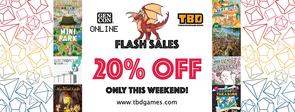 You can get 20% off of your purchase on TBD games during Gencon Online weekend.