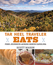 Tar Heel Traveler Eats: Food Journeys Across North Carolina