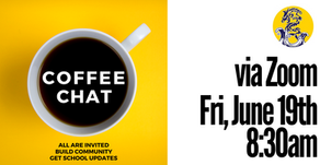 Last Coffee Chat of the Year | Fri. June 19th - 8:30am