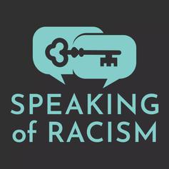 Speakif Racism Podcast