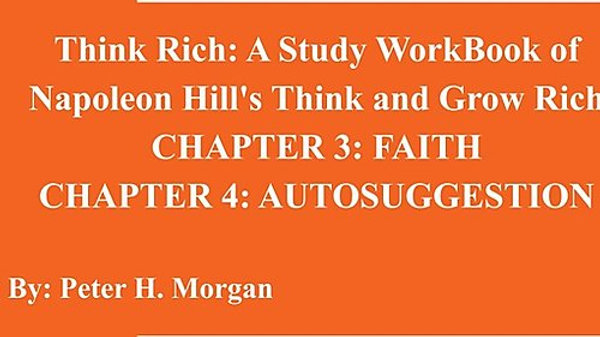 Think Rich: A Study Workbook Of Napoleon Hill's Think And Grow Rich Chapter 3-4