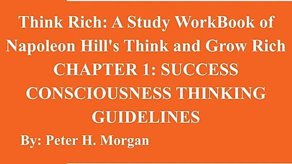 Think Rich: A Study Workbook Of Napoleon Hill's Think And Grow Rich Chapter 1