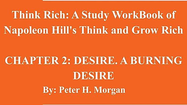 Think Rich: A Study Workbook Of Napoleon Hill's Think And Grow Rich Chapter 2