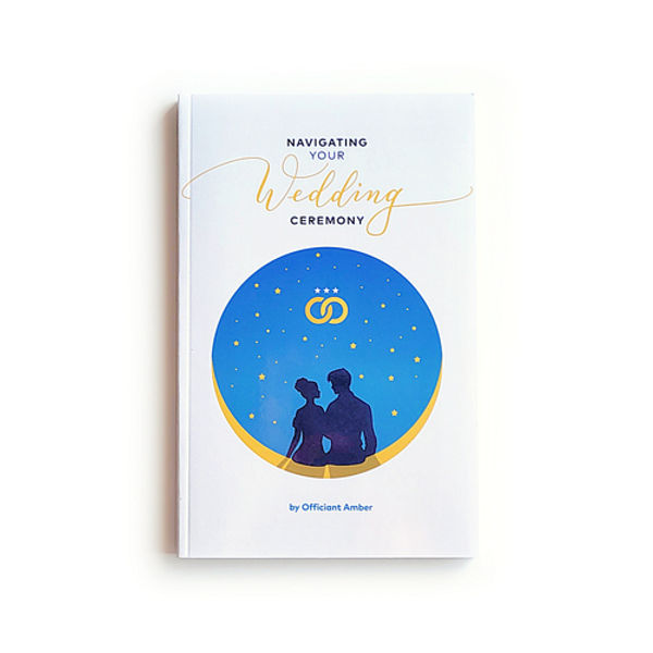 Navigating Your Wedding Ceremony book by Officiant Amber