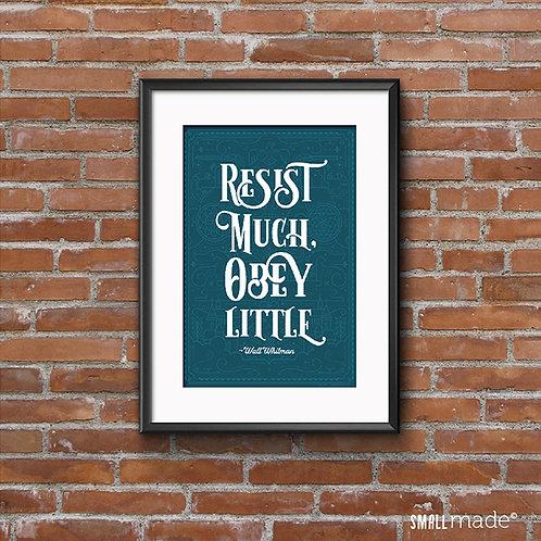 Resist Much, Obey Little 5X7 Art Print