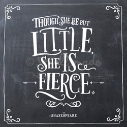 Though She Be But Little…